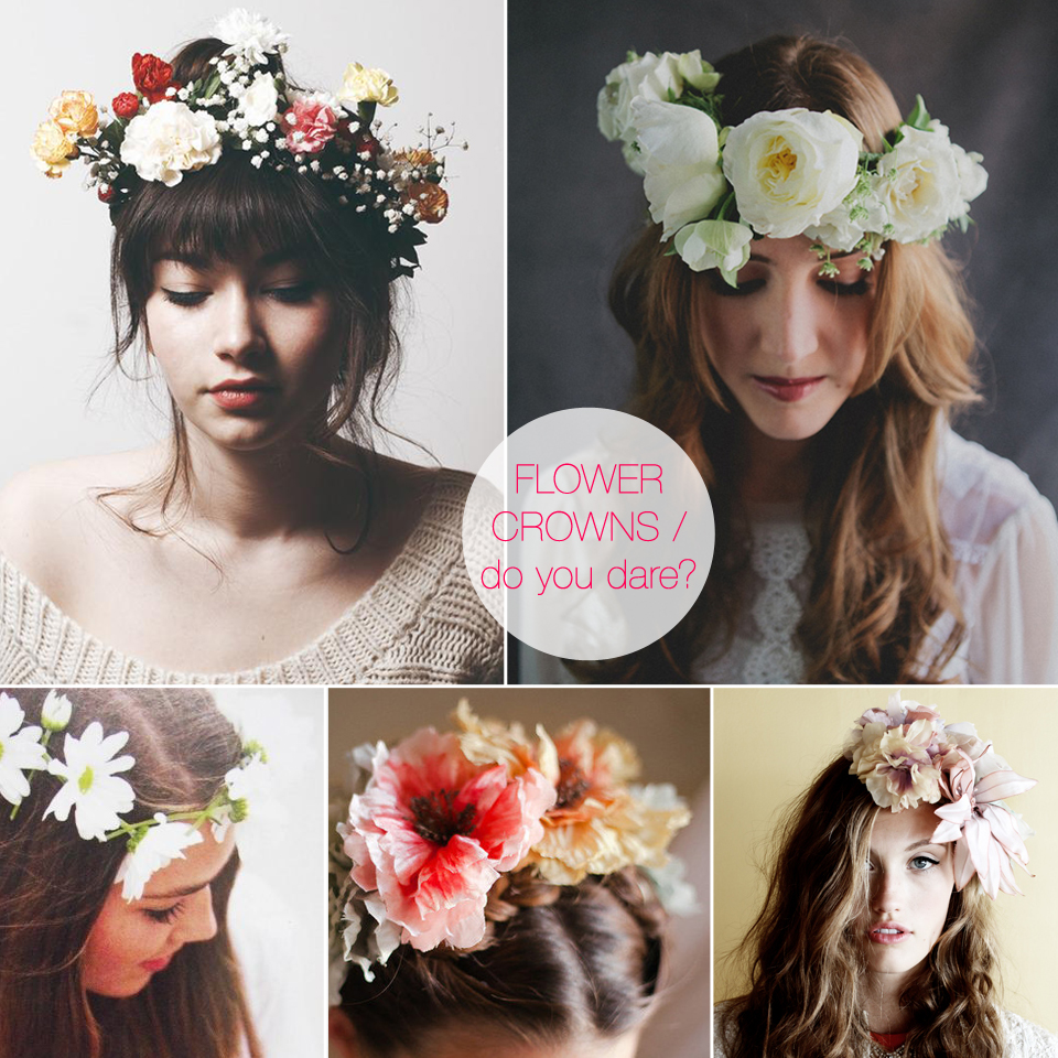 flower crowns - do you dare?