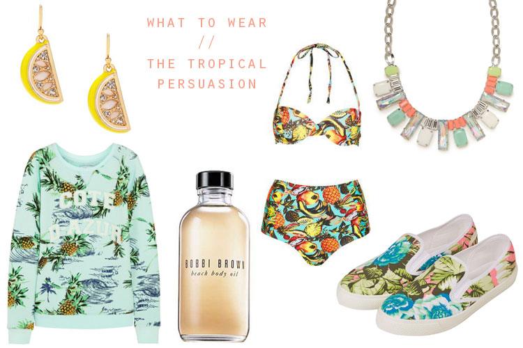 what to wear // the tropical persuasion