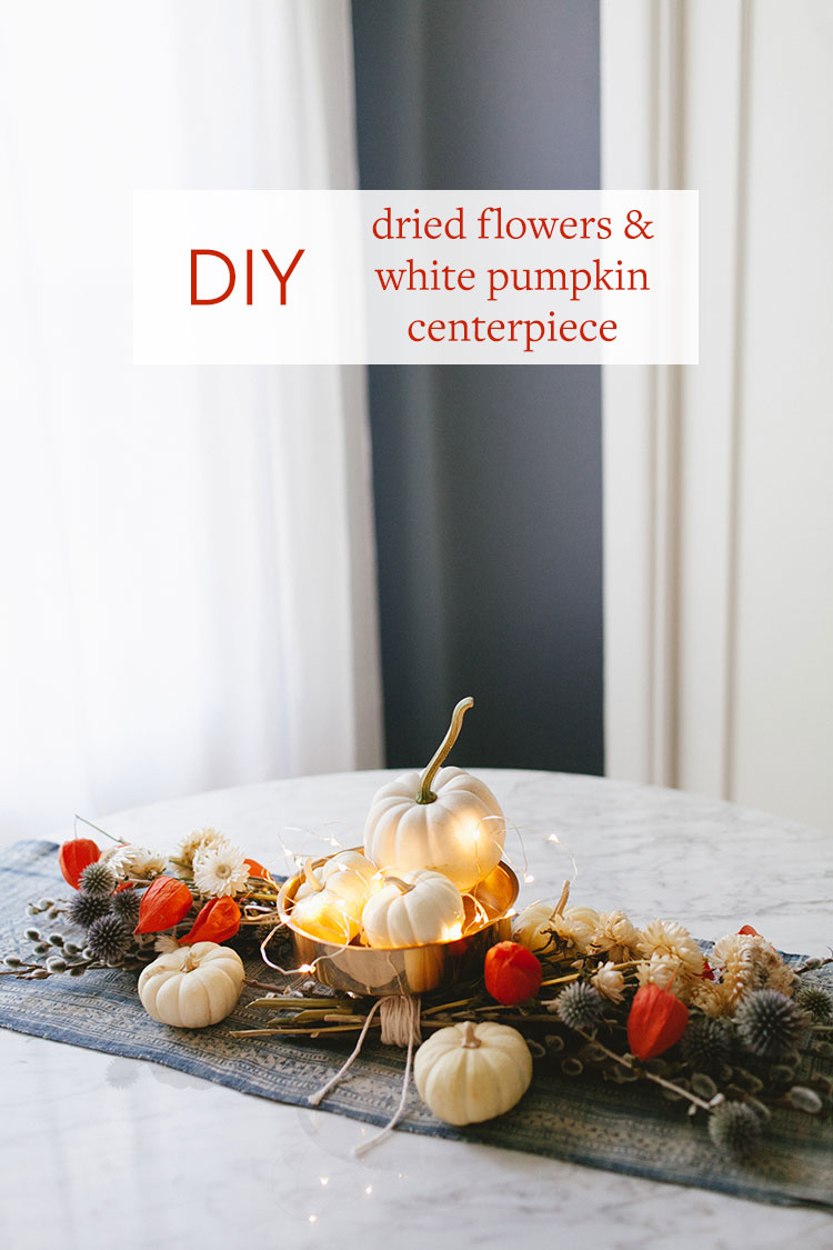 Thanksgiving Entertaining jojotastic - diy // dried flowers + white pumpkin centerpiece