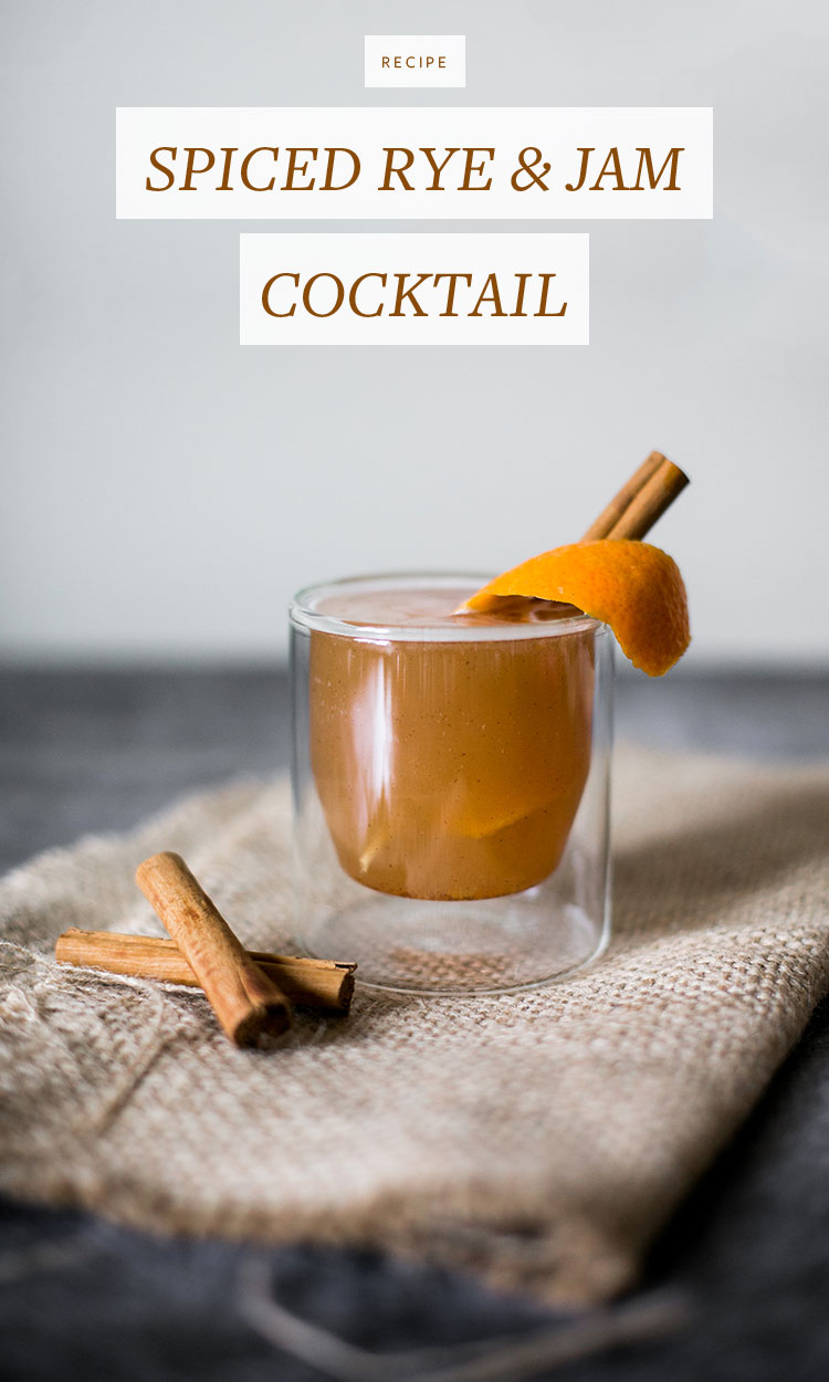 Spiced rye and jam cocktail recipe jojotastic for Cocktail recipes with ingredients on hand